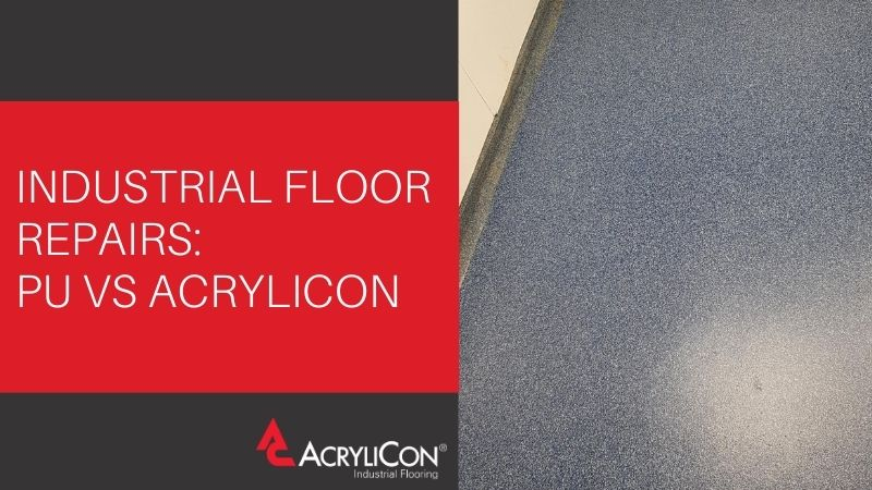 Industrial Floor Repairs: PU vs Acrylicon