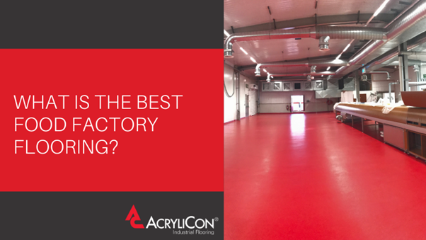 What Is The Best Food Factory Flooring?