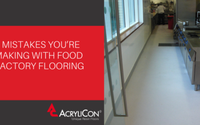 3 Mistakes You're Making With Food Factory Flooring