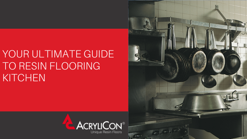 Your Ultimate Guide To Resin Kitchen Flooring