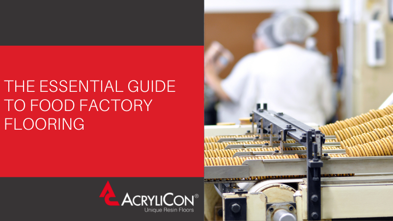 The Essential Guide To Food Factory Flooring